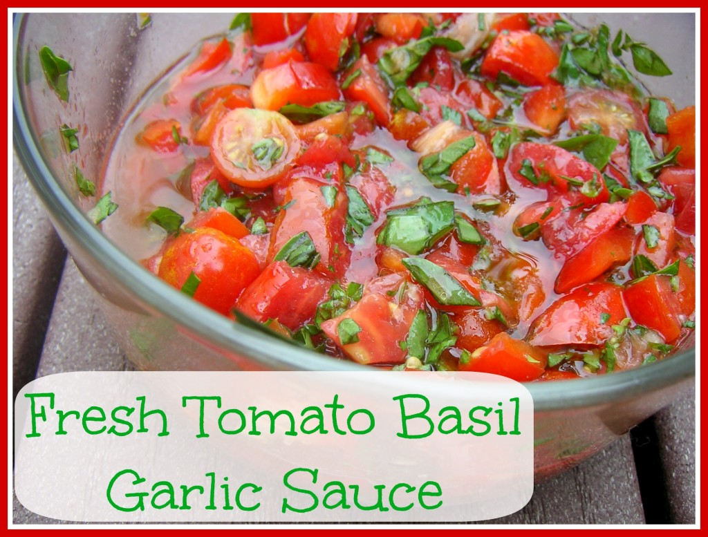 Fresh Tomato, Basil and Garlic Sauce