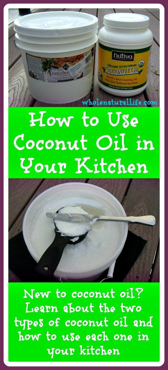 How to Use Coconut Oil in Your Kitchen: New to coconut oil? Learn about the two types of coconut oil and how to use each one in your kitchen