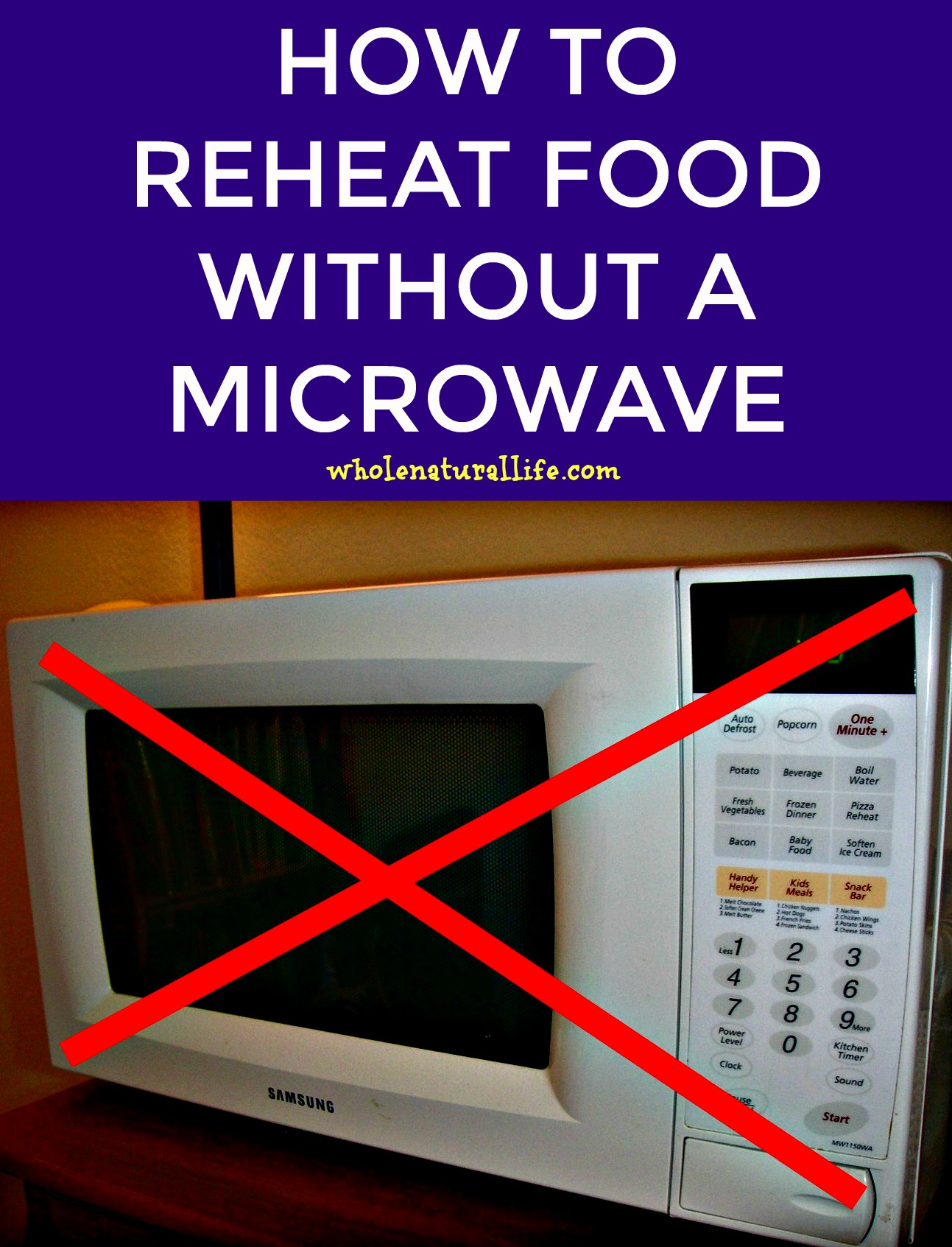 how to reheat food without a microwave whole natural life