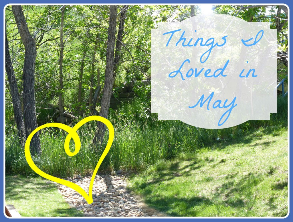 Things I loved in May