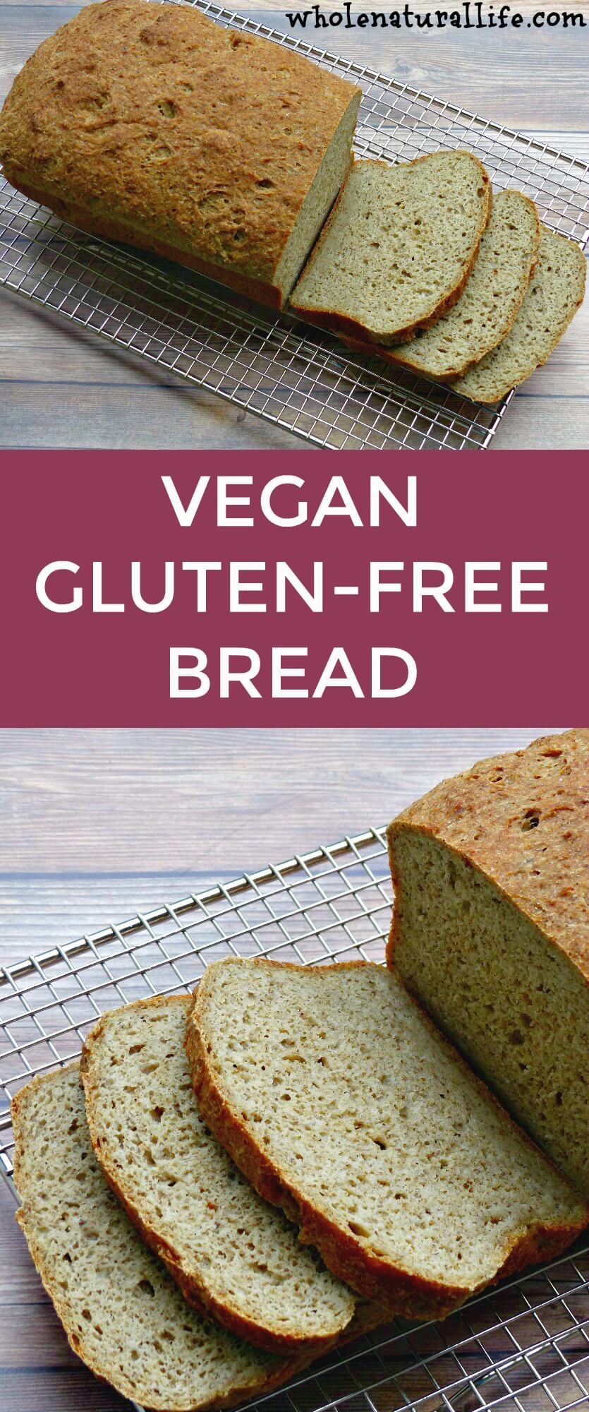 How To Change Oil >> Vegan Gluten-free Bread - Whole Natural Life
